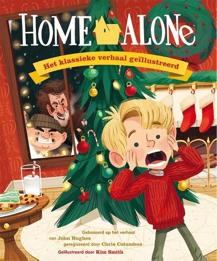 Home alone : het klassieke verhaal geïllustreerd