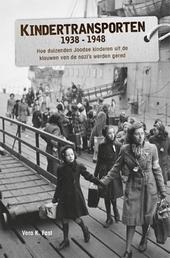 Kindertransporten 1938-1948 : hoe duizenden Joodse kinderen uit de klauwen van de nazi's werden gered