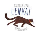 Iedereen zag een kat / [tekst en illustraties] Brendan Wenzel