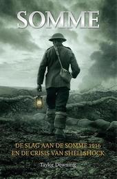 Somme : de slag aan de Somme 1916 en de crisis van shellshock
