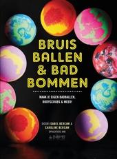 Bruisballen & badbommen : maak je eigen badballen, bodyscrubs & meer