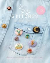 Tiny stitches : borduur je eigen buttons, badges, patches en pinnen