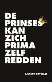 De prinses kan zich prima zelf redden : poëzie en proza