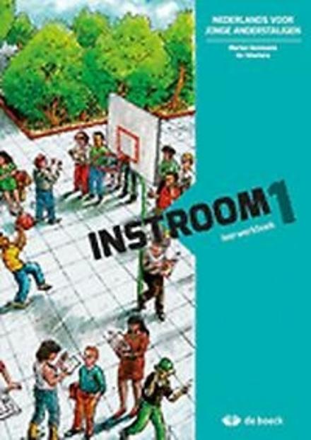 Instroom : Nederlands voor jonge anderstaligen. Leerwerkboek, 1