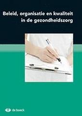 Beleid, organisatie en kwaliteit in de gezondheidszorg : capita selecta