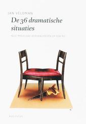 De 36 dramatische situaties : alle mogelijke verhaalideeën op een rij