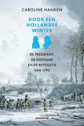 Door een Hollandse winter : de predikant, de hofdame en de revolutie van 1795