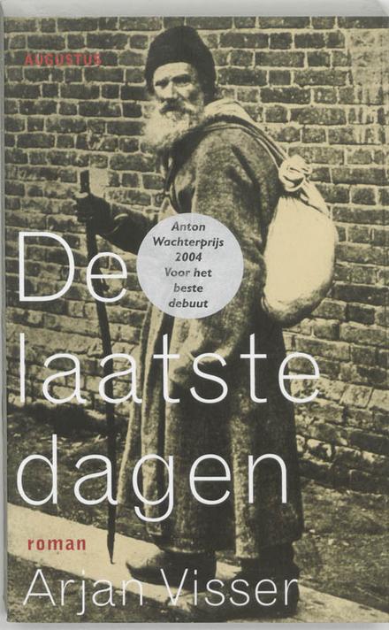 De laatste dagen : roman