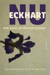 Eckhart nu : tien visies op Meister Eckhart