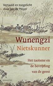 Wunengzi (Nietskunner) : het taoïsme en de bevrijding van de geest