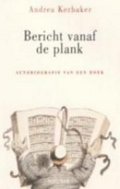 Bericht vanaf de plank : autobiografie van een boek