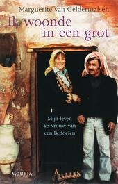 Ik woonde in een grot : mijn leven als vrouw van een bedoeïen