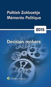 Politiek zakboekje 2015 : decision makers