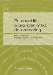 Potpourri III : wijzigingen m.b.t. de internering