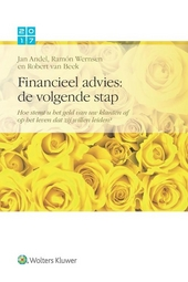 Financieel advies: de volgende stap : hoe stemt u het geld van uw klanten af op het leven dat zij willen leiden?