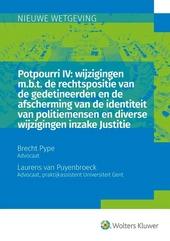 Potpourri IV : wijzigingen m.b.t. de rechtspositie van de gedetineerden en de afscherming van de identiteit van pol...