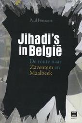 Jihadi's in België : de route naar Zaventem en Maalbeek