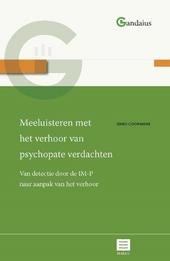 Meeluisteren met het verhoor van psychopate verdachten : van detectie door IM-P naar aanpak van het verhoor