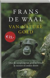 Van nature goed : over de oorsprong van goed en kwaad in mensen en andere dieren