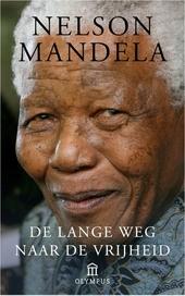De lange weg naar de vrijheid : de autobiografie van Nelson Mandela