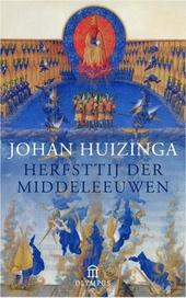 Herfsttij der middeleeuwen : studie over levens- en gedachtenvormen der veertiende en vijftiende eeuw in Frankrijk ...