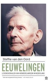 Eeuwelingen : levensverhalen van honderdjarigen in Nederland