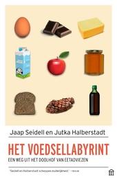 Het voedsellabyrint : een weg uit het doolhof van eetadviezen en -trends