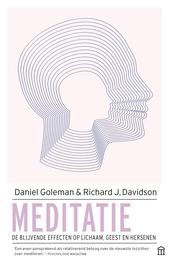 Meditatie : de blijvende effecten op lichaam, geest en hersenen