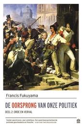 De oorsprong van onze politiek. 2, Orde en verval