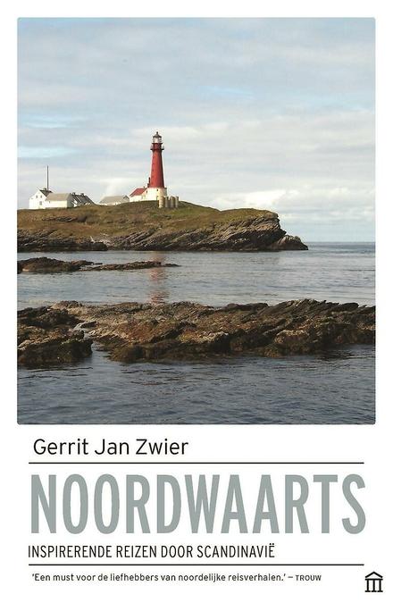 Noordwaarts : inspirerende reizen door Scandinavië
