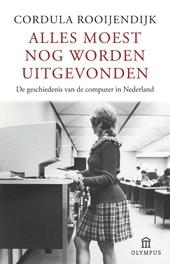 Alles moest nog worden uitgevonden : de geschiedenis van de computer in Nederland