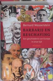 Barbarij en beschaving : een geschiedenis van Europa in onze tijd