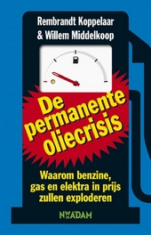 De permanente oliecrisis : waarom benzine, gas en voedsel steeds duurder worden