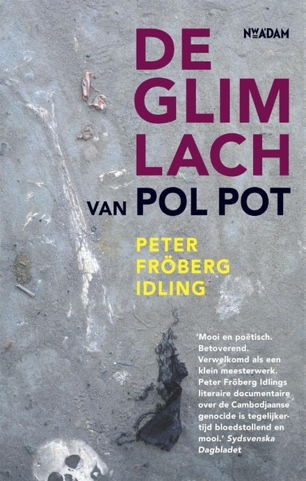 De glimlach van Pol Pot : over een Zweedse reis door het Cambodja van de Rode Khmer