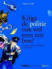 Krijgt de politie ook wel eens een bon? : en andere vragen van kinderen aan de politie