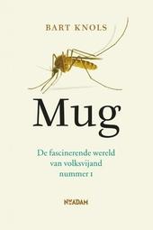 Mug : de fascinerende wereld van volksvijand nummer 1