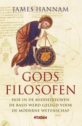 Gods filosofen : hoe in de middeleeuwen de basis werd gelegd voor de moderne wetenschap