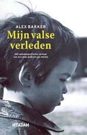 Mijn valse verleden : het autobiografische verhaal van een man geboren als meisje