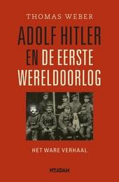 Adolf Hitler en de Eerste Wereldoorlog : het ware verhaal