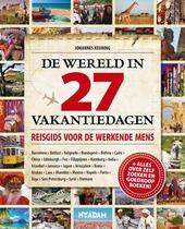 De wereld in 27 vakantiedagen : reisgids voor de werkende mens