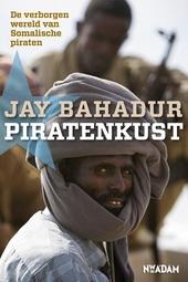 Piratenkust : de verborgen wereld van Somalische piraten