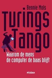 Turings tango : waarom de mens de computer de baas blijft
