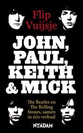 John, Paul, Keith & Mick : The Beatles en The Rolling Stones, samen in één verhaal