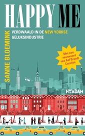Happy me : verdwaald in de New Yorkse geluksindustrie