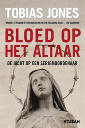 Bloed op het altaar : op zoek naar een seriemoordenaar