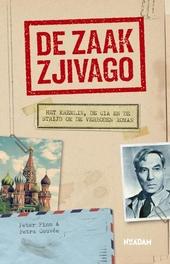 De zaak Zjivago : het Kremlin, de CIA en de strijd om een verboden roman
