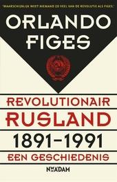 Revolutionair Rusland 1891-1991 : een geschiedenis