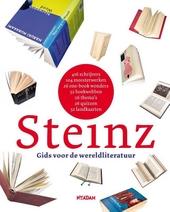 Steinz : gids voor de wereldliteratuur in 416 schrijvers, 104 meesterwerken, 26 one-book wonders, 52 boekwebben, 26...