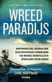 Wreed paradijs : koppensnellers, kolonialisme en de mysterieuze verdwijning van Michael Rockefeller in Nederlands N...