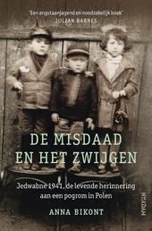 De misdaad en het zwijgen : Jedwabne 1941, de levende herinnering aan een pogrom in Polen